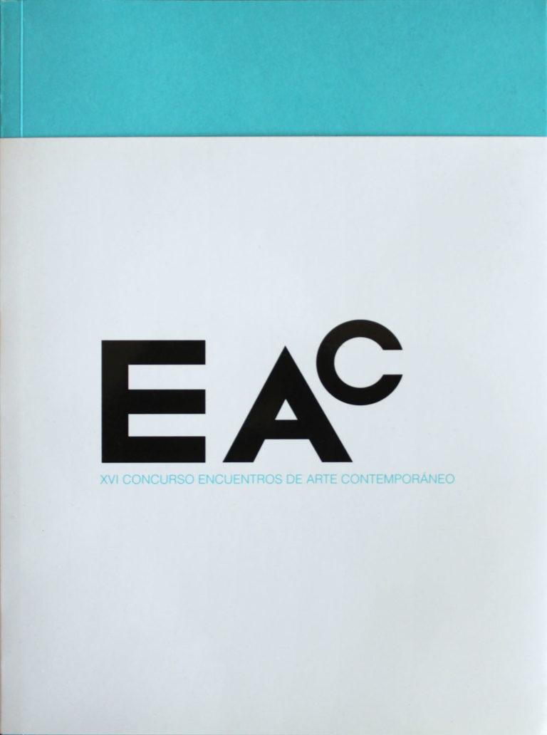 EAC: XVI concurso encuentros de arte contemporáneo /  Museo de la Universidad de Alicante