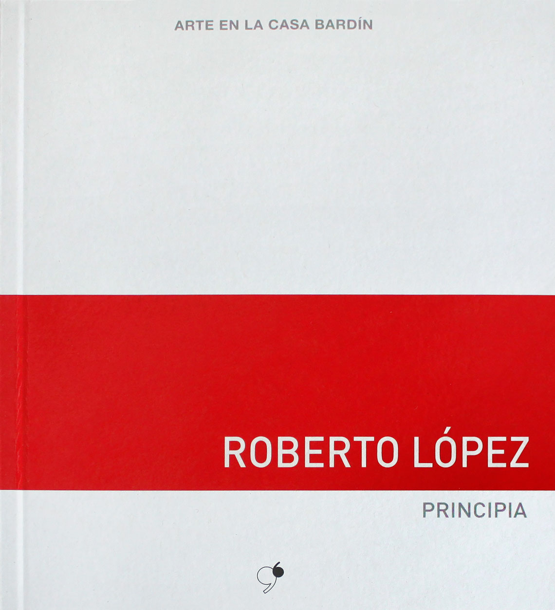 Exhibition catalogue / Roberto López / Principia